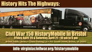 History Hits The Highways: Civil War 150 HistoryMobile